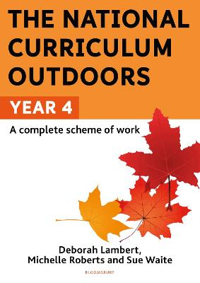 Cover for The National Curriculum Outdoors: Year 4 by Deborah Lambert, Michelle Roberts, Sue Waite