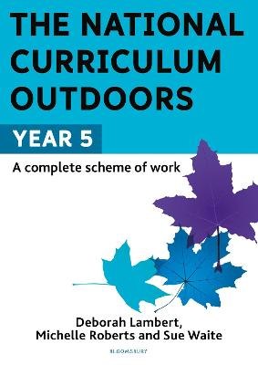 Cover for The National Curriculum Outdoors: Year 5 by Deborah Lambert, Michelle Roberts, Sue Waite