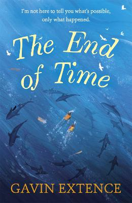 Cover for The End of Time by Gavin Extence