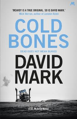 Cover for Cold Bones The 8th DS McAvoy Novel by David Mark