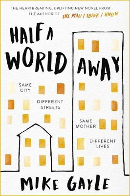 Cover for Half a World Away by Mike Gayle