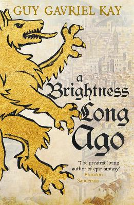 Book Cover for A Brightness Long Ago by Guy Gavriel Kay