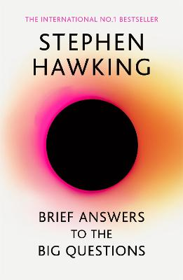 Brief Answers to the Big Questions the final book from Stephen Hawking