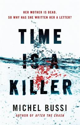 Cover for Time is a Killer From the bestselling author of After the Crash by Michel Bussi
