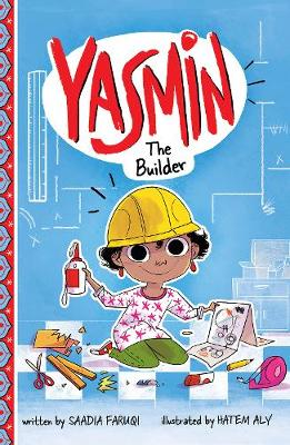 Cover for Yasmin the Builder by Saadia Faruqi