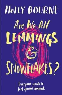 Cover for Are We All Lemmings and Snowflakes? by Holly Bourne