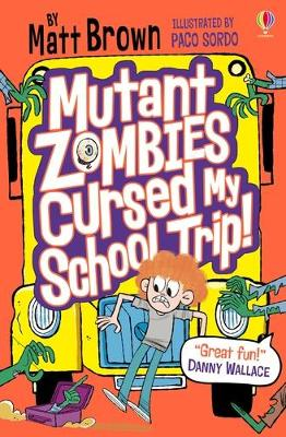 Cover for Mutant Zombies Cursed My School Trip by Matt Brown