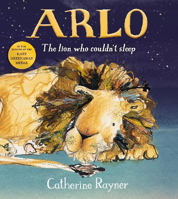 Cover for Arlo The Lion Who Couldn't Sleep by Catherine Rayner