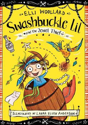 Cover for Swashbuckle Lil and the Jewel Thief by Elli Woollard
