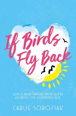 Cover for If Birds Fly Back by Carlie Sorosiak