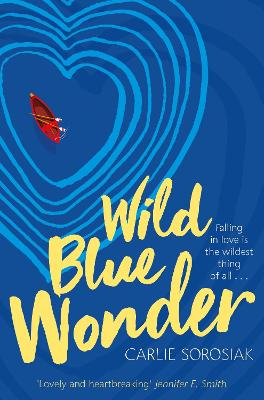 Cover for Wild Blue Wonder by Carlie Sorosiak