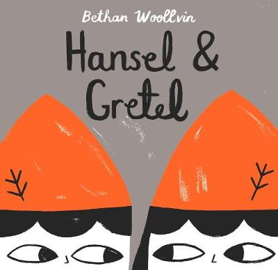 Cover for Hansel and Gretel by Bethan Woollvin