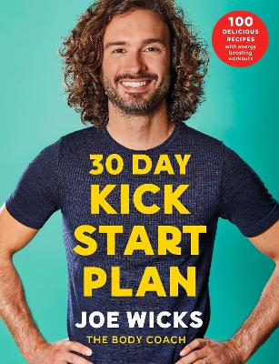 30 Day Kick Start Plan 100 Delicious Recipes with Energy Boosting Workouts