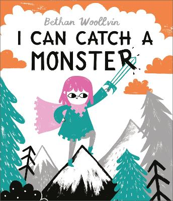 Cover for I Can Catch a Monster by Bethan Woollvin