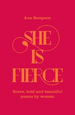 Cover for She is Fierce  by Ana Sampson