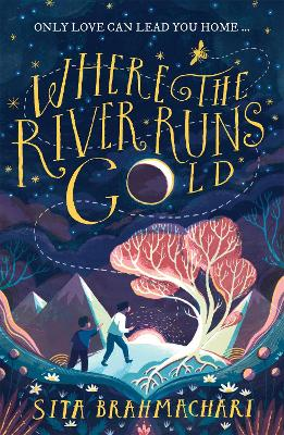 Cover for Where the River Runs Gold by Sita Brahmachari