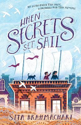 Cover for When Secrets Set Sail by Sita Brahmachari