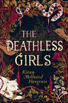 Cover for The Deathless Girls by Kiran Millwood Hargrave