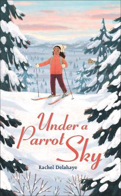 Cover for Under a Parrot Sky by Rachel Delahaye