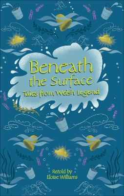 Cover for Beneath the Surface and other Welsh Tales of Mystery by Eloise Williams