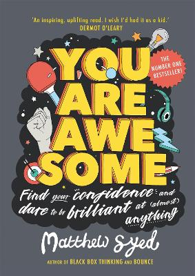 Cover for You Are Awesome Find Your Confidence and Dare to be Brilliant at (Almost) Anything by Matthew Syed