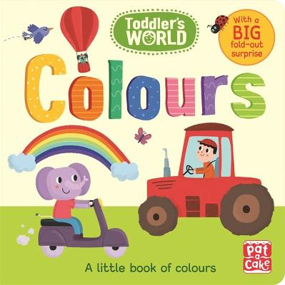 Cover for Colours A Little Board Book of Colours by Pat-a-Cake