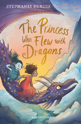 Cover for The Princess Who Flew with Dragons by Stephanie Burgis