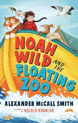 Cover for Noah Wild and the Floating Zoo by Alexander Mccall Smith