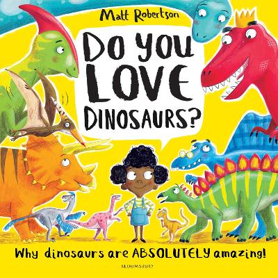 Cover for Do You Love Dinosaurs? by Matt Robertson