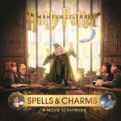 Cover for Harry Potter - Spells & Charms: A Movie Scrapbook by Warner Bros