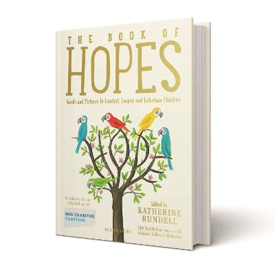 Cover for The Book of Hopes Words and Pictures to Comfort, Inspire and Entertain by Katherine Rundell