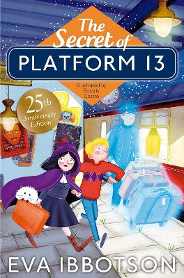 Cover for The Secret of Platform 13 25th Anniversary Illustrated Edition by Eva Ibbotson