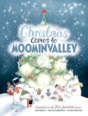 Cover for Christmas Comes to Moominvalley by Alex Haridi, Cecilia Davidsson, Tove Jansson