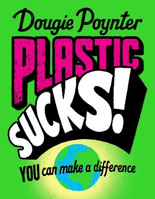 Book Cover for Plastic Sucks! You Can Make A Difference by Dougie Poynter