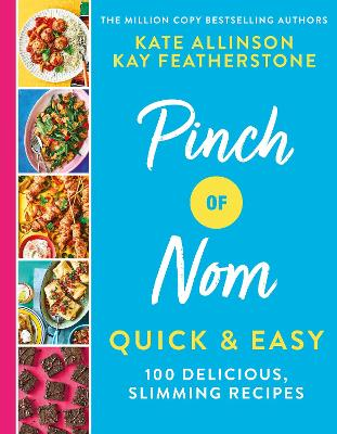 Cover for Pinch of Nom Quick & Easy by Kay Featherstone, Kate Allinson