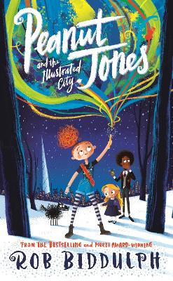 Cover for Peanut Jones and the Illustrated City by Rob Biddulph