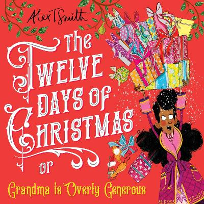 Cover for The Twelve Days of Christmas Grandma is Overly Generous by Alex T. Smith
