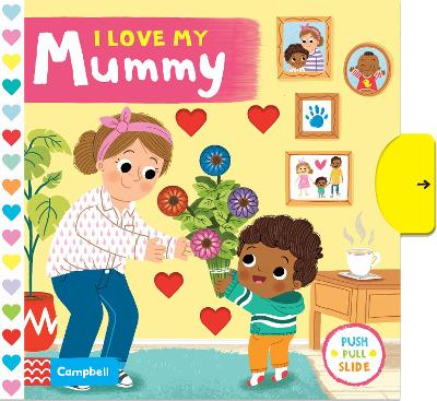 Cover for I Love My Mummy by Campbell Books