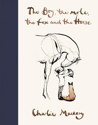 Book Cover for The Boy, The Mole, The Fox and The Horse by Charlie Mackesy