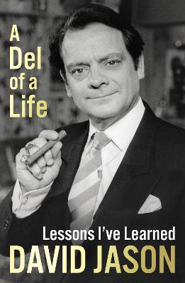 Cover for A Del of a Life  by David Jason