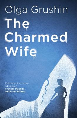 The Charmed Wife 'Does for fairy tales what Bridgerton has done for Regency England' (Mail on Sunday)