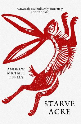 Cover for Starve Acre by Andrew Michael Hurley