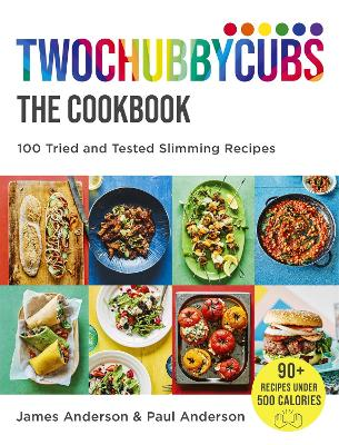 Cover for Twochubbycubs The Cookbook 100 Tried and Tested Slimming Recipes by James and Paul Anderson