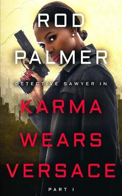 Cover for Karma Wears Versace by Rod Palmer