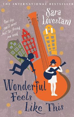 Cover for Wonderful Feels Like This by Sara Lovestam