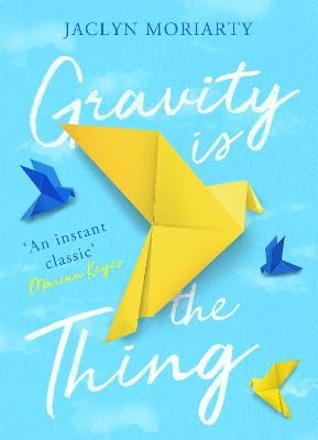 Book Cover for Gravity Is the Thing by Jaclyn Moriarty