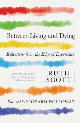 Cover for Between Living And Dying by Ruth Scott
