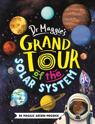 Book Cover for Dr Maggie's Grand Tour of the Solar System by Maggie Aderin-Pocock