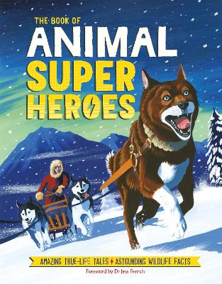 Cover for The Book of Animal Superheroes by Camilla de la Bedoyere