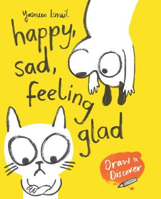 Cover for Happy, Sad, Feeling Glad by Yasmeen Ismail